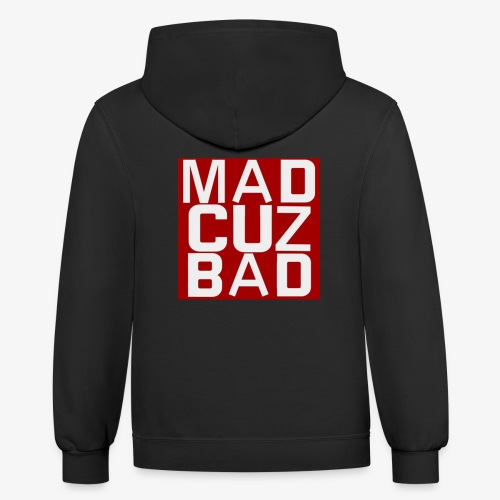 Mad Cuz Bad - Contrast Hoodie