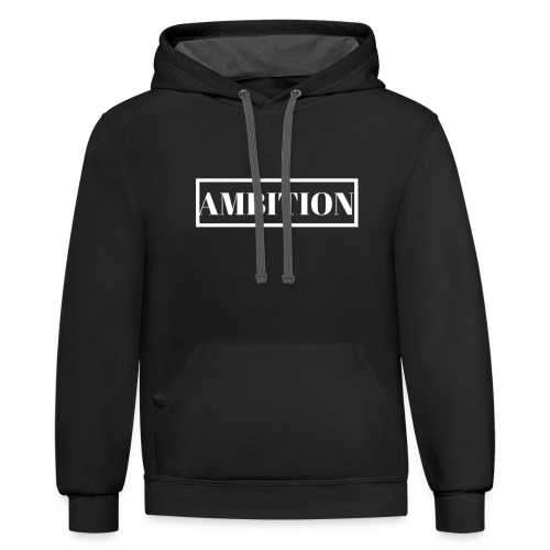 Ambition - Contrast Hoodie