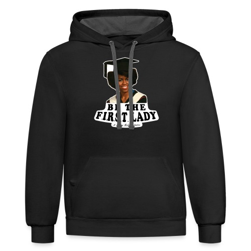Be The F.I.R.S.T. Lady! - Contrast Hoodie
