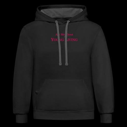 Ask Me About Young Living New - Contrast Hoodie