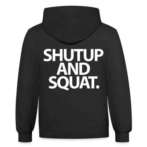 Shutup type Gym Motivation - Contrast Hoodie