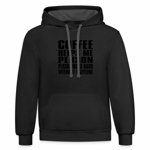 Coffee helps me person... - Contrast Hoodie