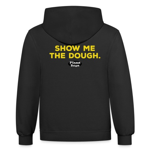 Show Me The Dough - Contrast Hoodie