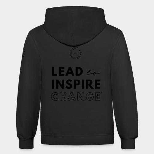 Lead. Inspire. Change. - Contrast Hoodie