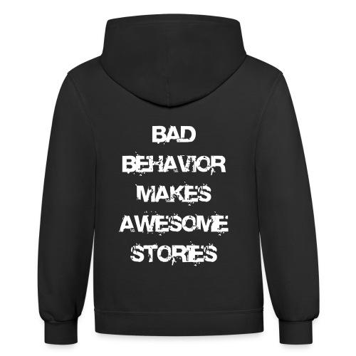 bad behavior makes awesome stories 2reborn - Contrast Hoodie