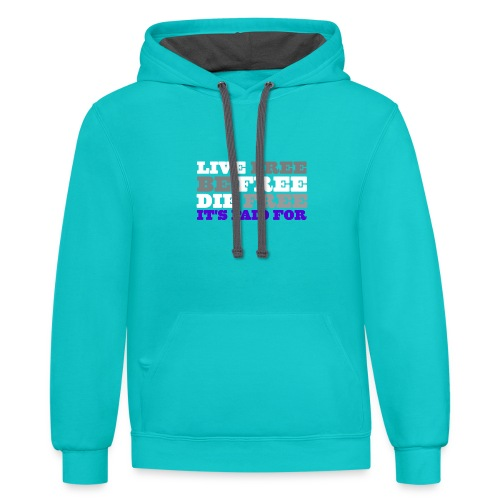 LiveFree BeFree DieFree | It's Paid For - Unisex Contrast Hoodie