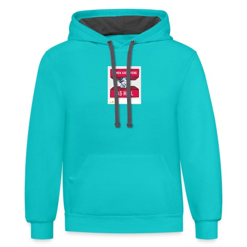 women are strong as hell - Contrast Hoodie