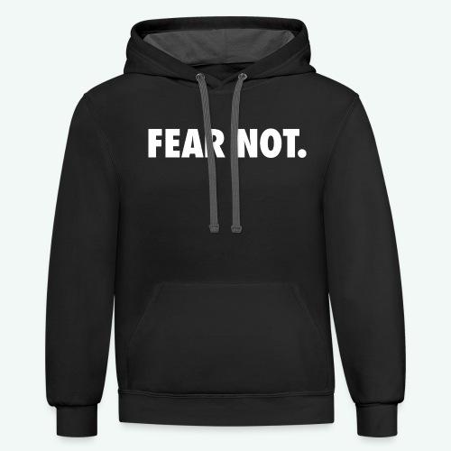 FEAR NOT - Contrast Hoodie