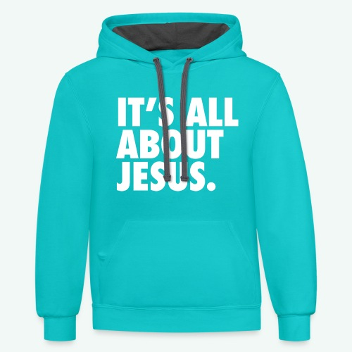 IT S ALL ABOUT JESUS - Contrast Hoodie