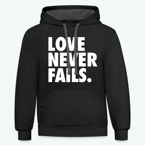 LOVE NEVER FAILS - Unisex Contrast Hoodie