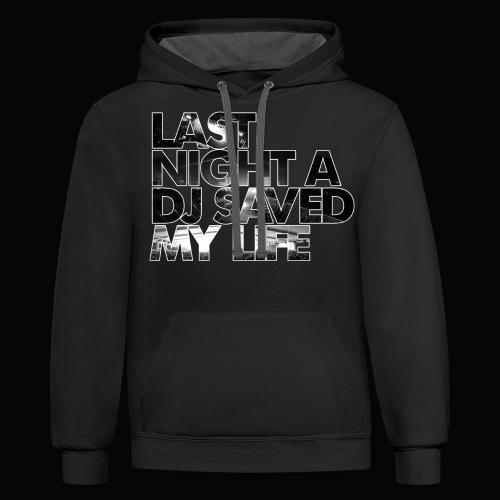 Last Night A DJ Saved My Life - Unisex Contrast Hoodie