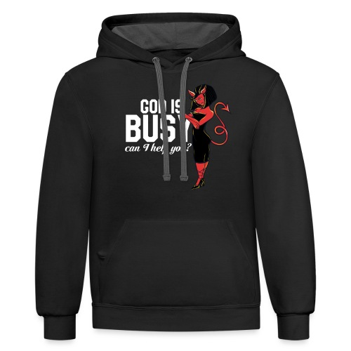 God is busy can I help you - Contrast Hoodie