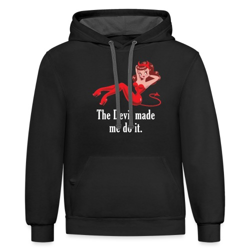 The Devil Made Me Do It - Unisex Contrast Hoodie