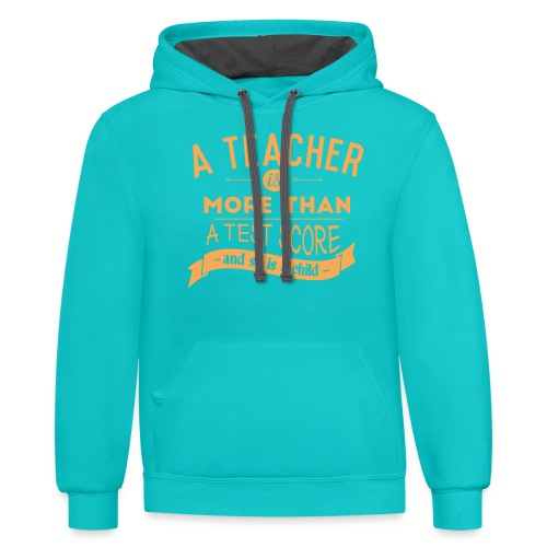 More Than a Test Score Women's T-Shirts - Contrast Hoodie