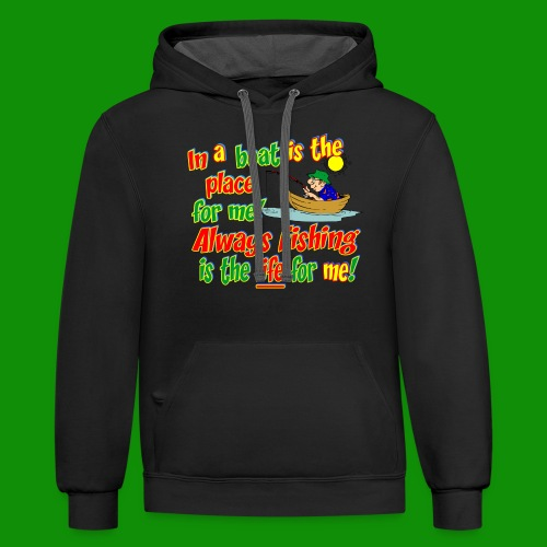 Always Fishing is the Life for Me! - Unisex Contrast Hoodie