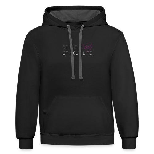 Be_the_Chief_of_your_life_-_White_Version - Contrast Hoodie
