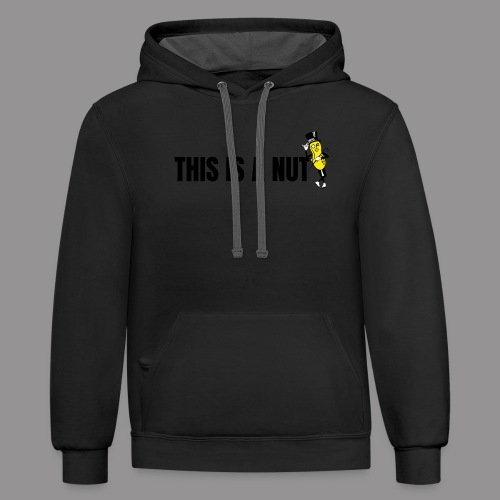 this is nut - Unisex Contrast Hoodie