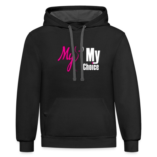 My Body My Choice T-shirts, tanks & sweaters - Unisex Contrast Hoodie