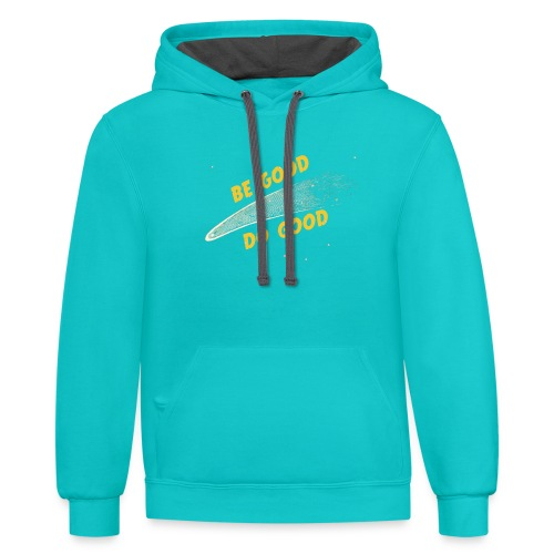 Be Good and - Contrast Hoodie