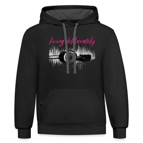 Living Deliberately Podcast SWAG - Unisex Contrast Hoodie