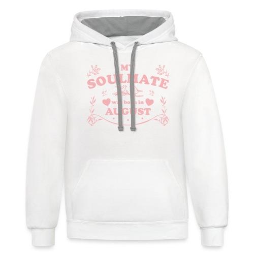 My Soulmate was born in August - Contrast Hoodie