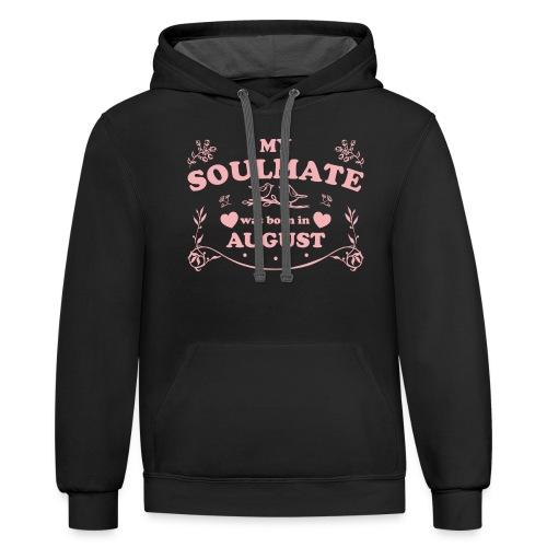 My Soulmate was born in August - Unisex Contrast Hoodie