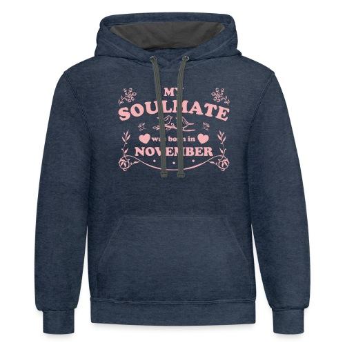 My Soulmate was born in November - Contrast Hoodie