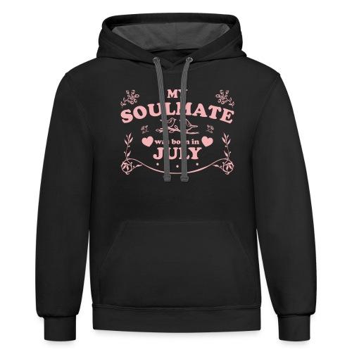 My Soulmate was born in July - Contrast Hoodie