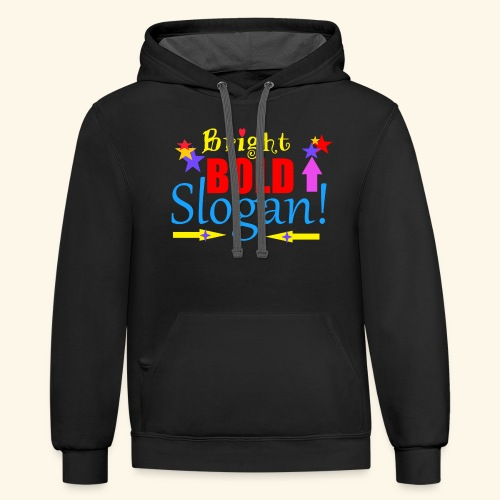 bright bold slogan - Contrast Hoodie