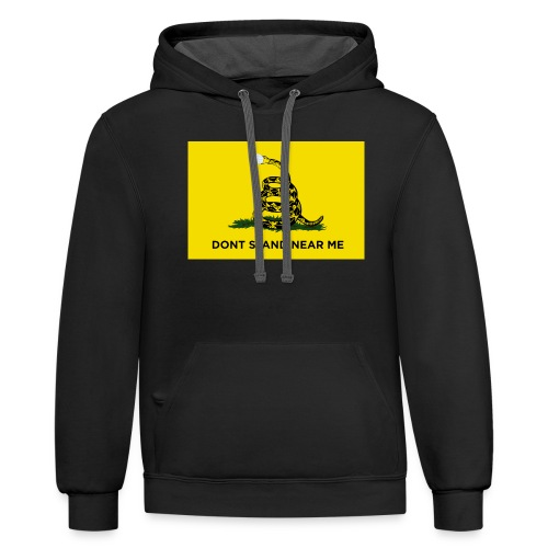 Dont Stand Near Me (Gadsden Flag) - Contrast Hoodie