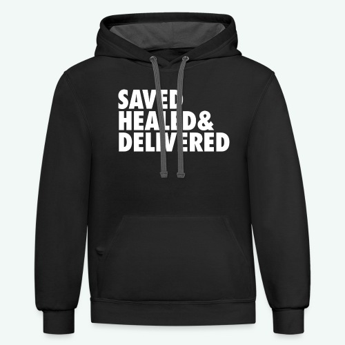 SAVED HEALED AND DELIVERED - Contrast Hoodie