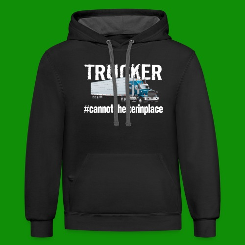 Cannot Shelter In Place - Unisex Contrast Hoodie
