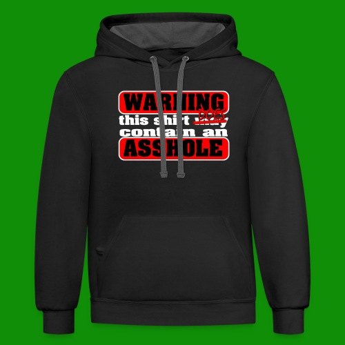 The Shirt Does Contain an A*&hole - Unisex Contrast Hoodie