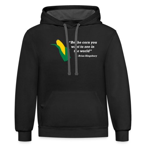 Be The Corn - Contrast Hoodie