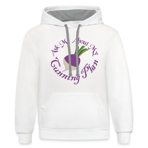 Ask Me About My Cunning Plan - Contrast Hoodie