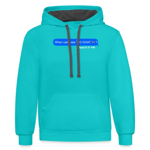 when can i see th3 goat - Contrast Hoodie