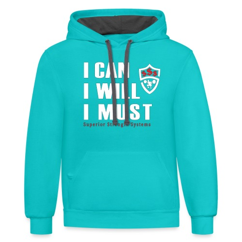 I can I will I must - Contrast Hoodie