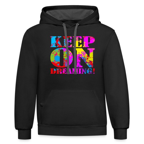 Keep on Dreaming - Contrast Hoodie