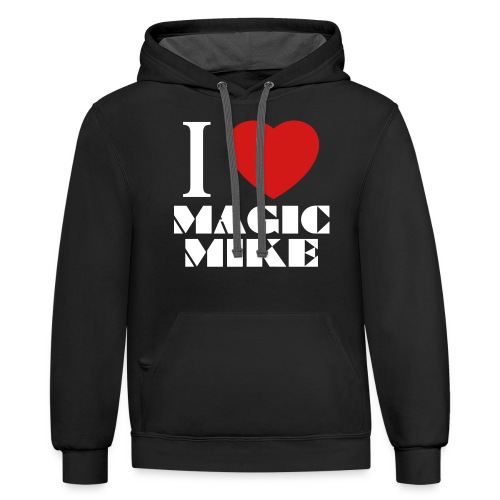 I Love Magic Mike T-Shirt - Unisex Contrast Hoodie