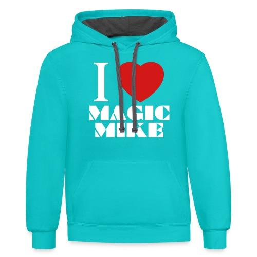 I Love Magic Mike T-Shirt - Contrast Hoodie