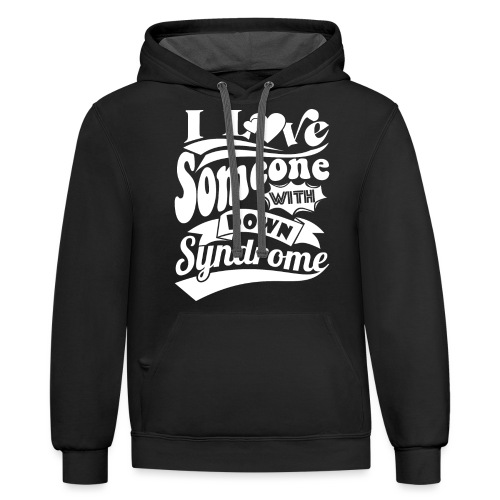 I Love Someone with Down syndrome - Unisex Contrast Hoodie