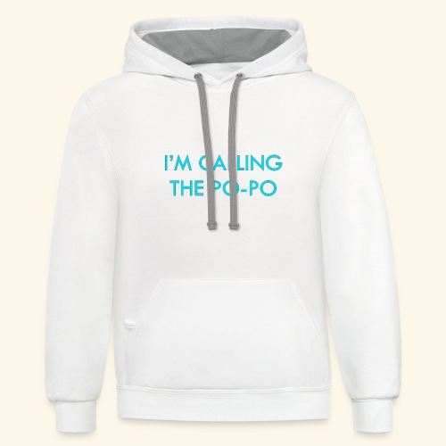 I'M CALLING THE PO-PO | ABBEY HOBBO INSPIRED - Contrast Hoodie