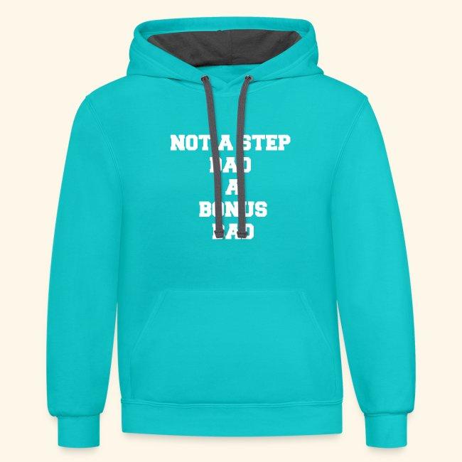 NOT A STEP DAD A BONUS DAD