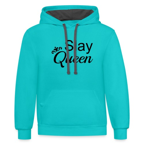 Slay My Queens - Contrast Hoodie