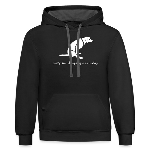 Dragging Ass - Unisex Contrast Hoodie