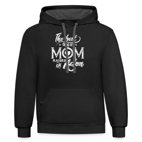 The Best Kind Of Mom Raises An Actor, Mother's Day - Contrast Hoodie