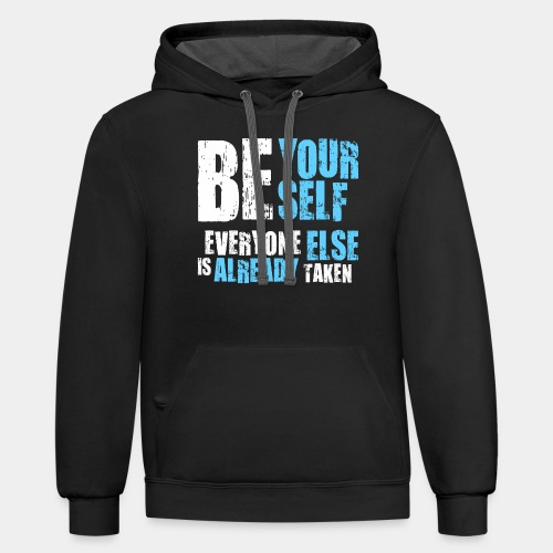 be yourself - Contrast Hoodie