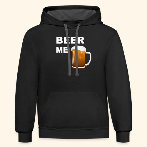 BEER ME TEE - Contrast Hoodie