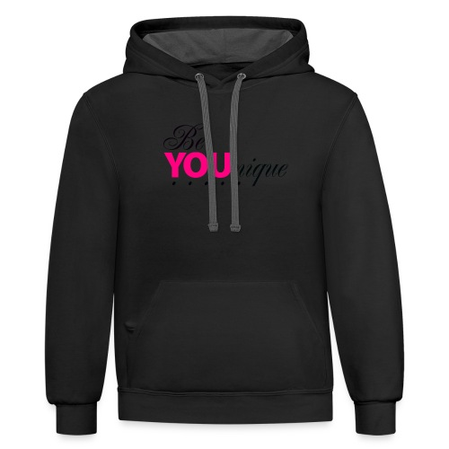 Be Unique Be You Just Be You - Contrast Hoodie