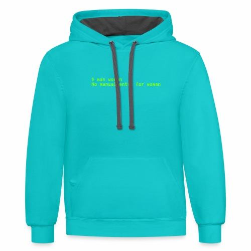 man woman. No manual entry for woman - Contrast Hoodie